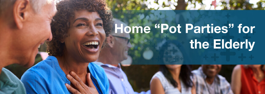 "Home ""Pot Parties"" for the Elderly"