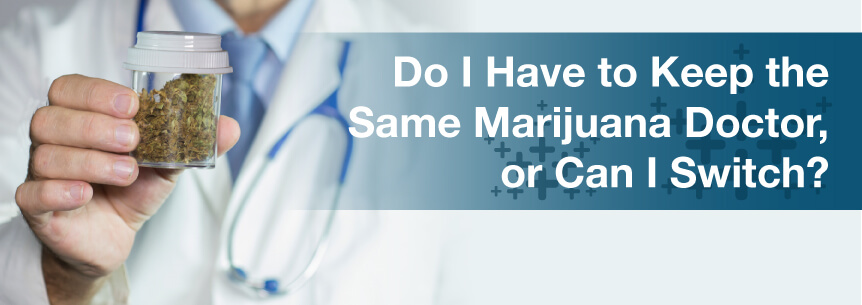 change marijuana doctors