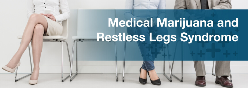 Medical Marijuana For Restless Legs Syndrome (RLS)