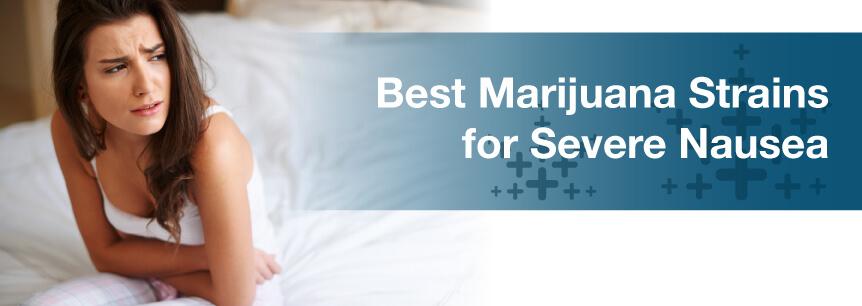 Choosing the Best Medical Marijuana Strains for Severe Nausea