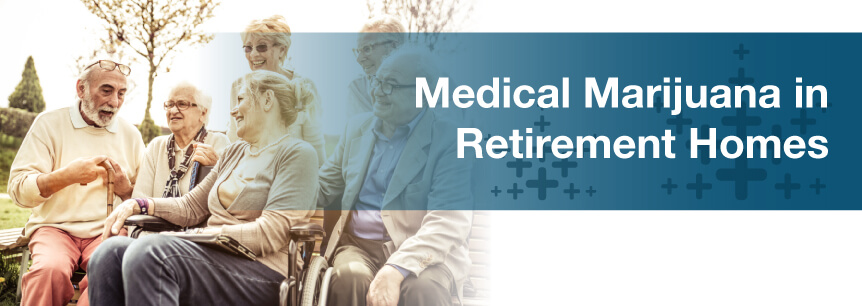 Medical Marijuana in Retirement Homes