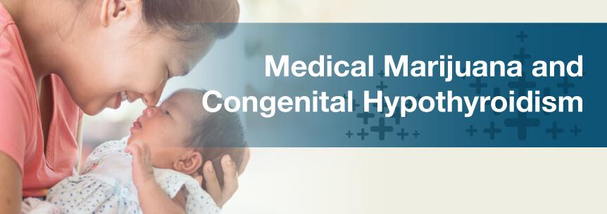 marijuana congenital hypothyroidism