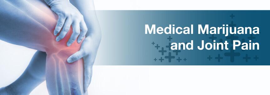 Medical Marijuana For Joint Pain