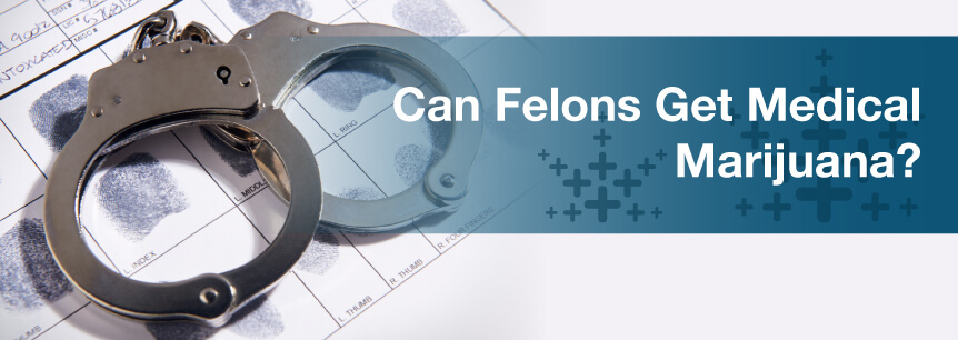 felons and medical marijuana