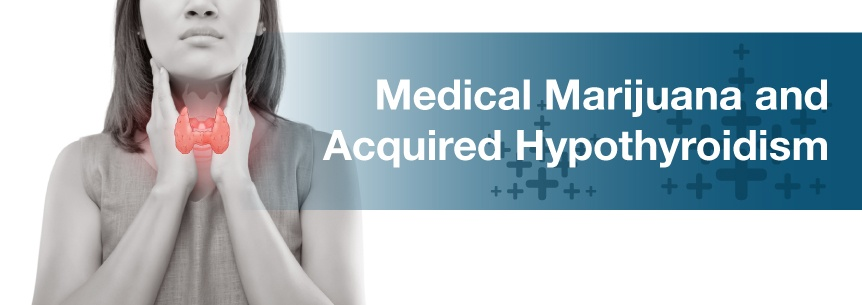 Medical Marijuana For Acquired Hypothyroidism