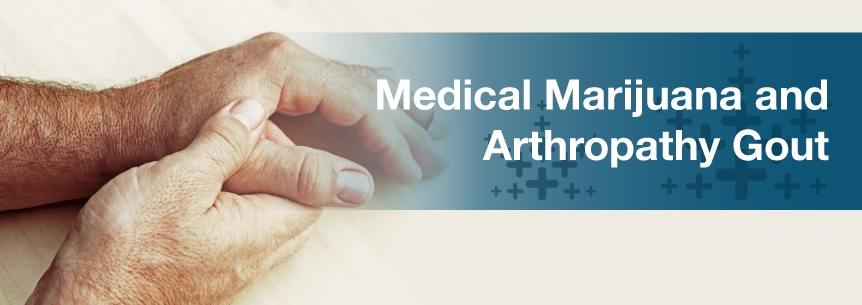 marijuana for arthropathy gout
