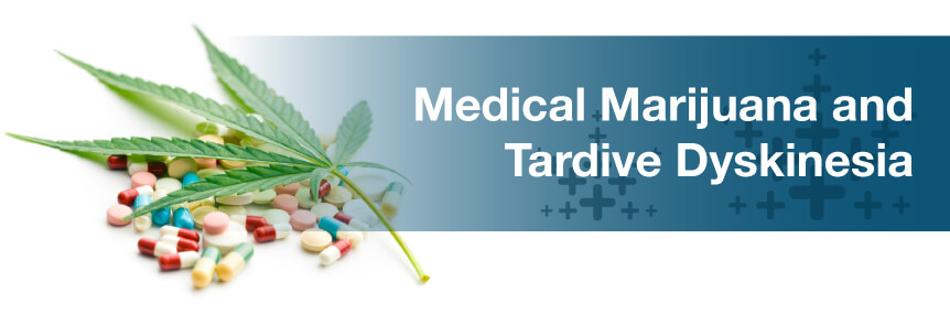 marijuana for tardive dyskinesia