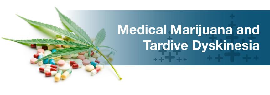 marijuana for tardive dyskinesia