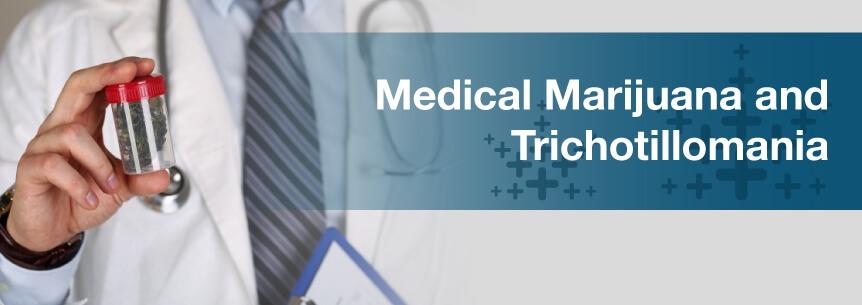 Medical Marijuana For Trichotillomania