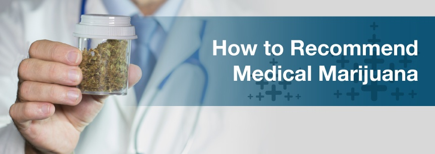 How to Recommend Medical Marijuana