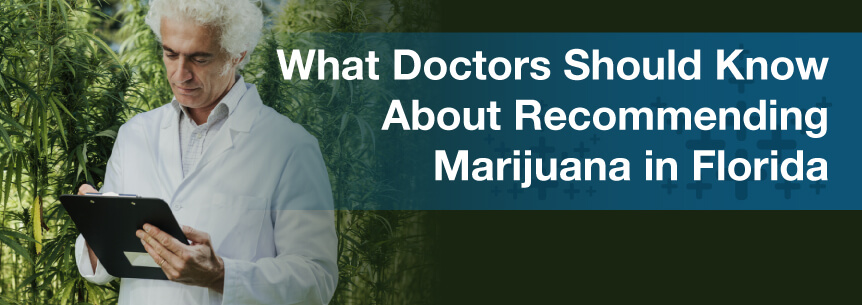 What Doctors Should Know About Recommending Marijuana in Florida