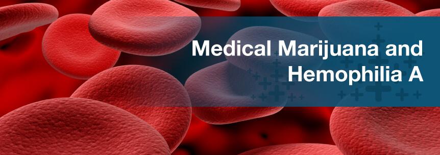 Medical Marijuana For Hemophilia A