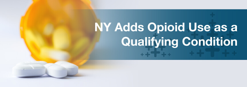 NY Adds Opioid Use as a Qualifying Condition