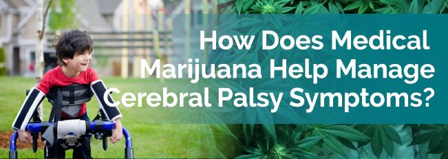 How Does Medical Marijuana Help Manage Cerebral Palsy