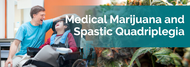 Medical Marijuana and Spastic Quadriplegia