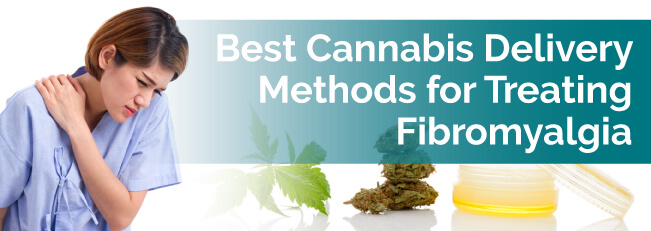 Best Cannabis Delivery Methods for Treating Fibromyalgia