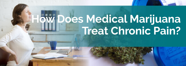 How Does Medical Marijuana Treat Chronic Pain