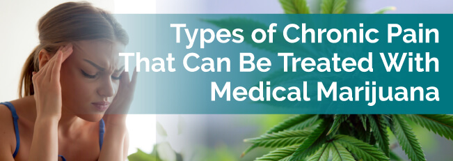 Types of Chronic Pain That Can Be Treated With Medical Marijuana