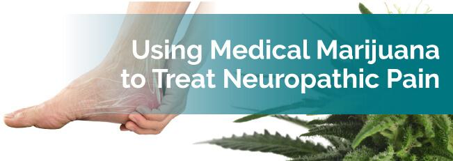 Using Medical Marijuana to Treat Neuropathic Pain