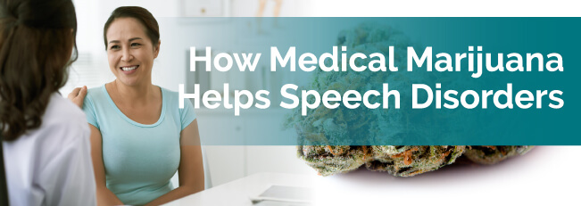 How Medical Marijuana Helps Speech Disorders
