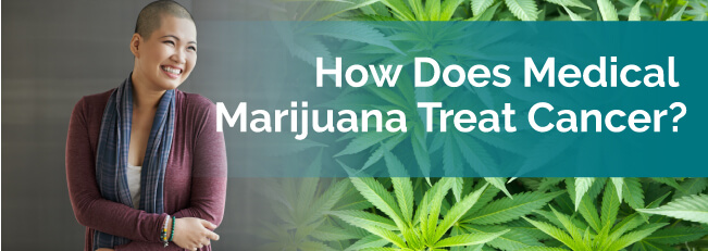 How Does Medical Marijuana Treat Cancer