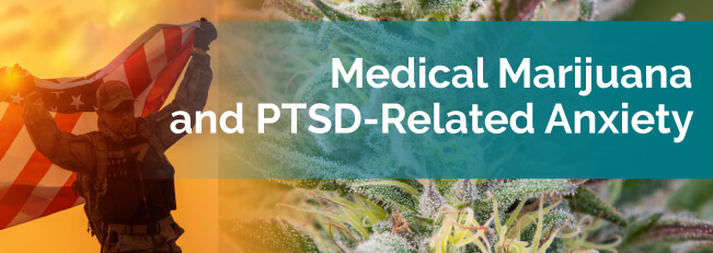 Medical Marijuana & PTSD-Related Anxiety