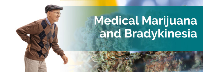 Medical Marijuana & Bradykinesia