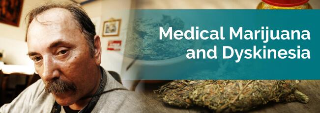 Medical Marijuana & Dyskinesia
