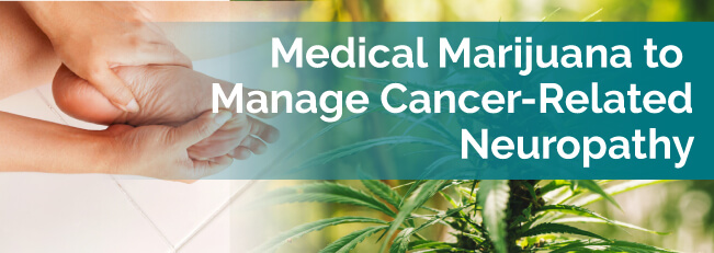 Medical Marijuana to Manage Cancer-Related Neuropathy
