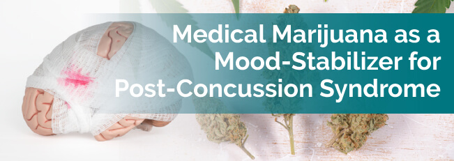 Medical Marijuana as a Mood-Stabilizer for Post-Concussion Syndrome