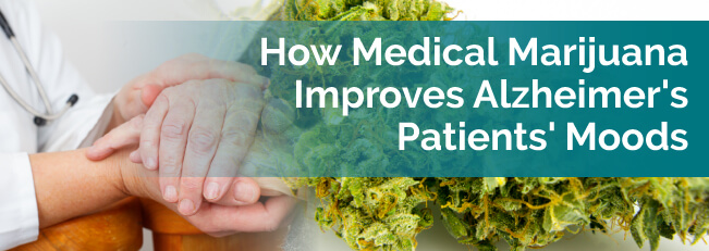 How Medical Marijuana Improves Alzheimer's Patients' Moods