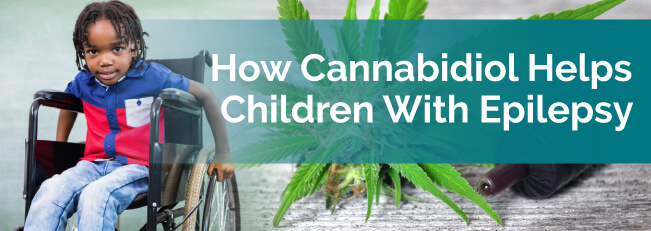 How Cannabidiol Helps Children With Epilepsy