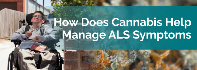 How Does Cannabis Help Manage ALS Symptoms