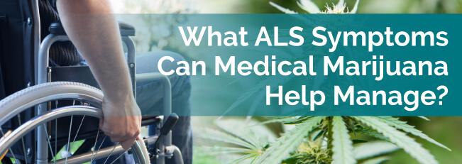 What ALS Symptoms Can Medical Marijuana Help Manage?