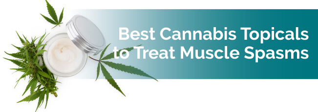 Best Cannabis Topicals to Treat Muscle Spasms