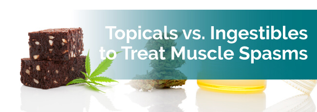 Topicals vs. Ingestibles to Treat Muscle Spasms