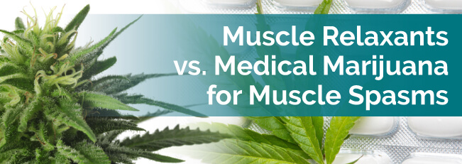Muscle Relaxants vs. Medical Marijuana for Muscle Spasms