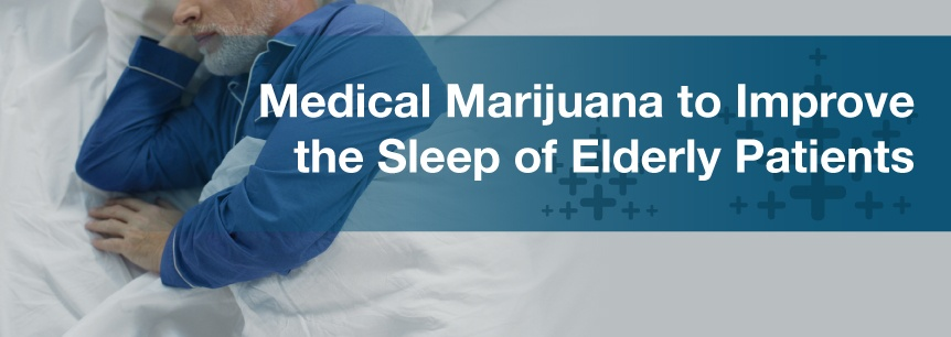 Medical Marijuana to Improve the Sleep of Elderly Patients