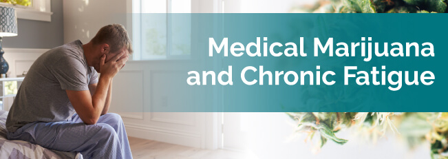 Medical Marijuana and Chronic Fatigue