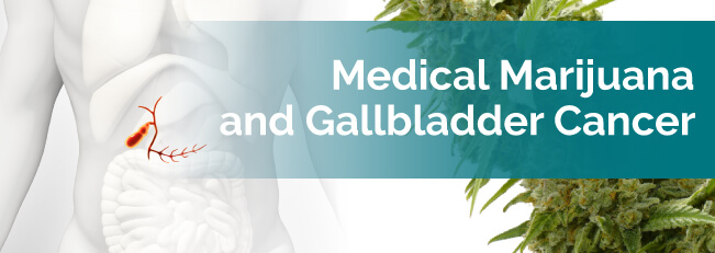 medical marijuana and gallbladder cancer