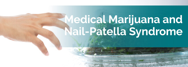 Marijuana and Nail-Patella Syndrome