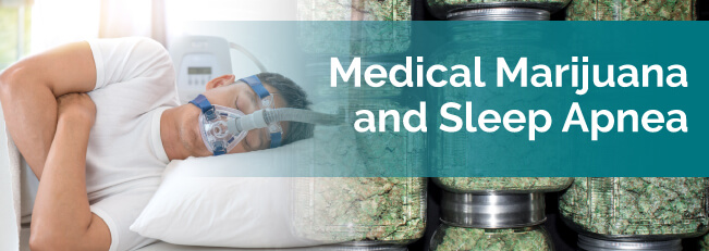 Medical Marijuana and Sleep Apnea