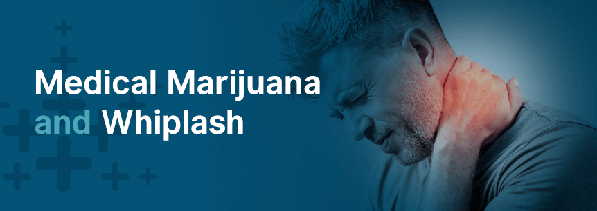 medical marijuana and whiplash