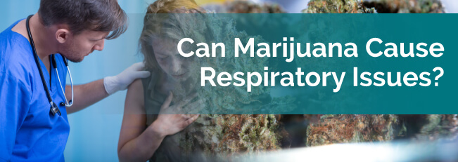Can Marijuana Cause Respiratory Issues?