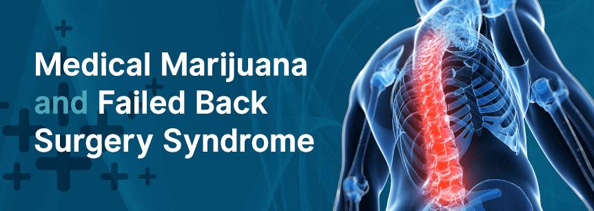 Medical Marijuana For Failed Back Surgery Syndrome