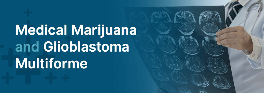 marijuana for glioblastoma multiforme