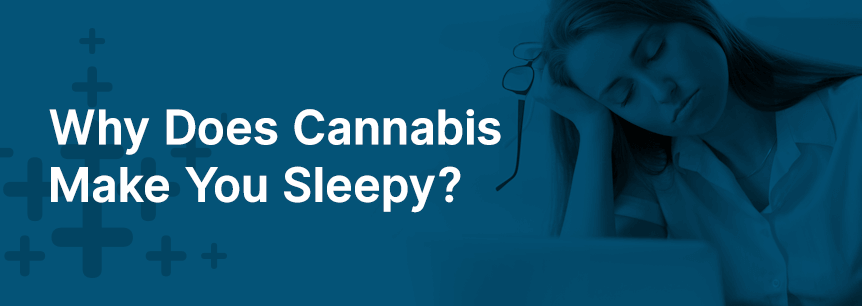 cannabis makes you sleepy
