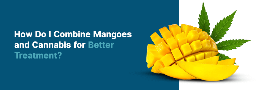 combine mangoes and cannabis
