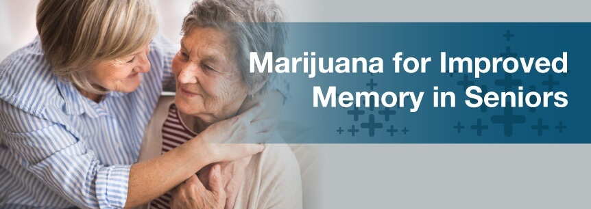 Marijuana for Improved Memory in Seniors