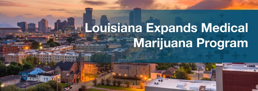Louisiana Expands Medical Marijuana Program